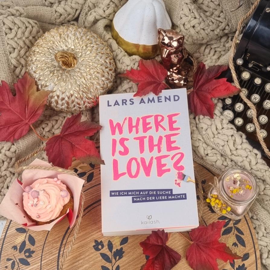 Titel: Where is the love?  Autor: Lars Amend Seiten: 352 Genre: Ratgeber, Psychologie Verlag: Kailash Format: Taschenbuch Preis: 18,00€
