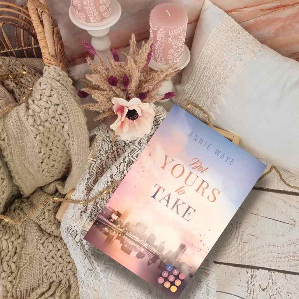 Titel: Not yours to take  Autorin: Annie Waye Seiten: 316 Genre: New-Adult, Office-Romance, Enemies to Lovers Verlag: Impress Format: eBook Preis: 1,99€